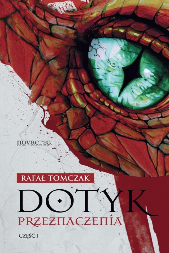 okładka Dotyk przeznaczenia. Część I. Ebook | EPUB, MOBI | Rafał  Tomczak
