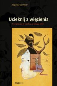 okładka Ucieknij z więzienia. Ebook | EPUB,MOBI | Zbigniew  Dylewski