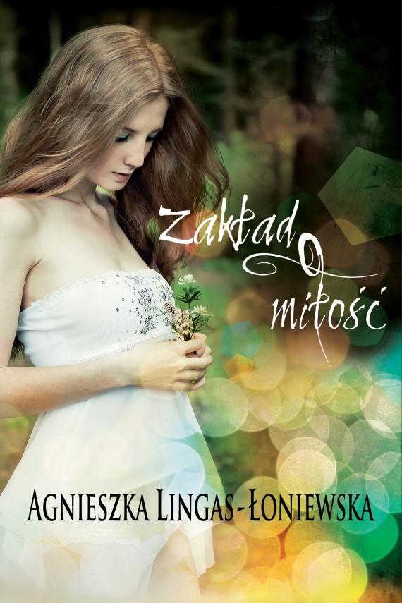 okładka Zakład o miłość. Ebook | EPUB, MOBI | Agnieszka Lingas-Łoniewska