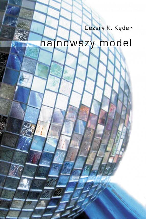 okładka Najnowszy modelebook | EPUB, MOBI | Cezary K.  Kęder