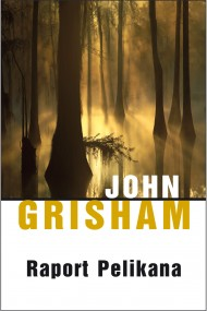 okładka Raport pelikana. Ebook | EPUB,MOBI | John  Grisham