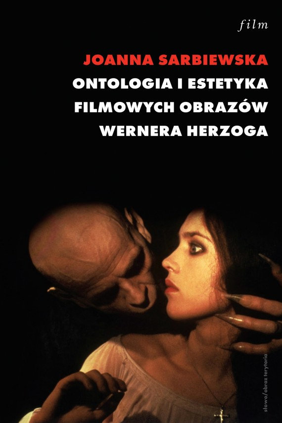okładka Ontologia i estetyka filmowych obrazów Wernera Herzoga. Ebook   EPUB, MOBI   Joanna Sarbiewska