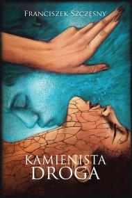okładka Kamienista droga. Ebook | Franciszek  Szczęsny