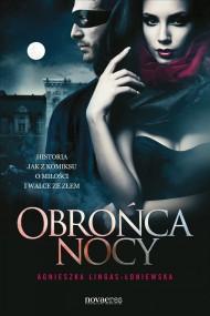 okładka Obrońca nocy. Ebook | EPUB,MOBI | Agnieszka Lingas-Łoniewska