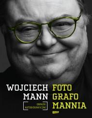 okładka Fotografomannia. Obrazki autobiograficzne. Ebook | Wojciech Mann