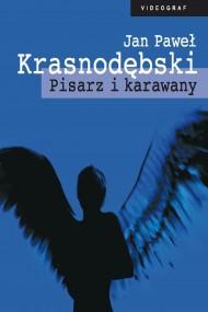 okładka Pisarz i karawany. Ebook | EPUB,MOBI | Jan Paweł Krasnodębski