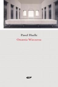 okładka Ostatnia Wieczerza. Ebook | EPUB,MOBI | Paweł Huelle