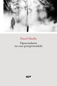 okładka Opowiadania na czas przeprowadzki. Ebook | EPUB,MOBI | Paweł Huelle