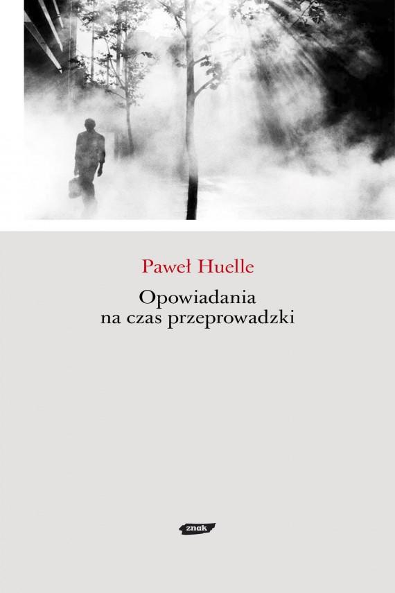 okładka Opowiadania na czas przeprowadzkiebook | EPUB, MOBI | Paweł Huelle