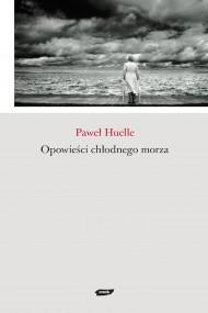 okładka Opowieści chłodnego morza. Ebook | EPUB,MOBI | Paweł Huelle