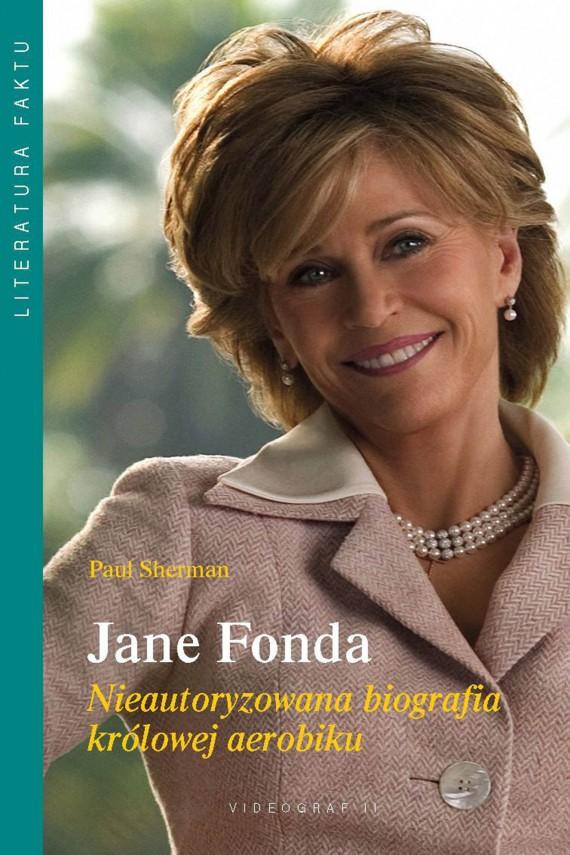 okładka Jane Fonda. Nieautoryzowana biografia królowej aerobikuebook | EPUB, MOBI | Paul Sherman