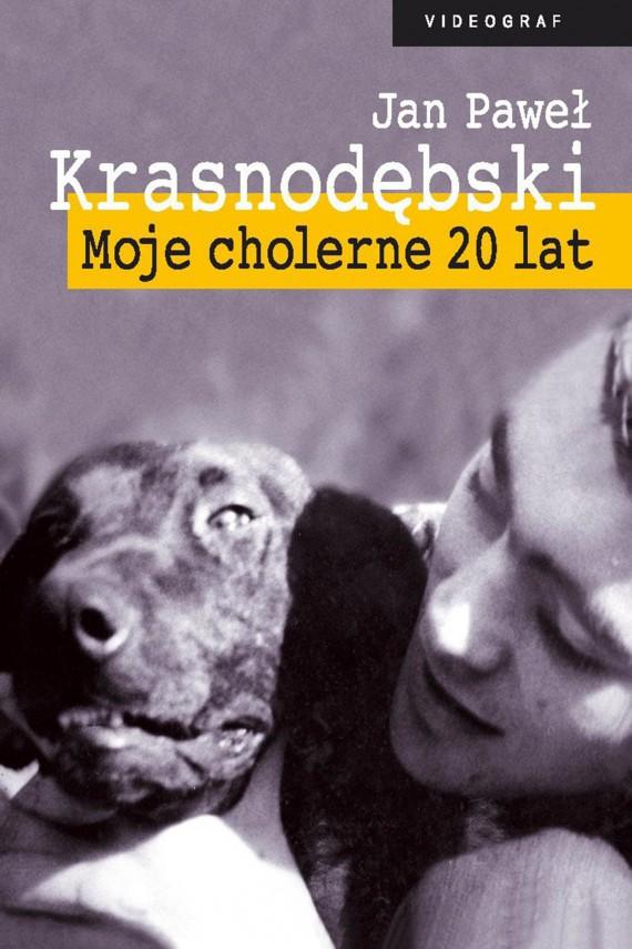 okładka Moje cholerne 20 lat. Ebook | EPUB, MOBI | Jan Paweł Krasnodębski