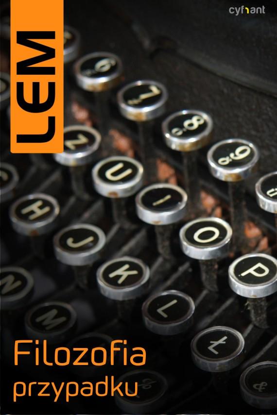 okładka Filozofia przypadku. Literatura wświetle empirii. Ebook | EPUB, MOBI | Stanisław Lem