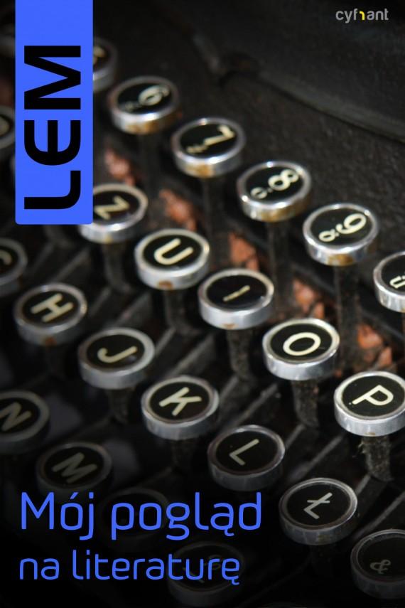 okładka Mój pogląd na literaturę. Ebook | EPUB, MOBI | Stanisław Lem
