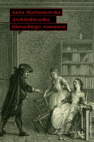 okładka Architektonika literackiego romansu, Ebook   Anna Martuszewska