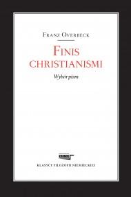 okładka Finis christianismi. Wybór pism. Ebook | papier | Franz  Overbeck, Tadeusz Zatorski - przekład