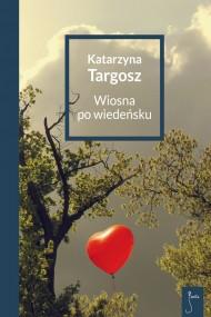 okładka Wiosna po wiedeńsku. Ebook | papier | Katarzyna  Targosz
