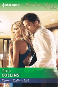okładka Dom w Dolinie Róż. Ebook | EPUB,MOBI | Dani Collins
