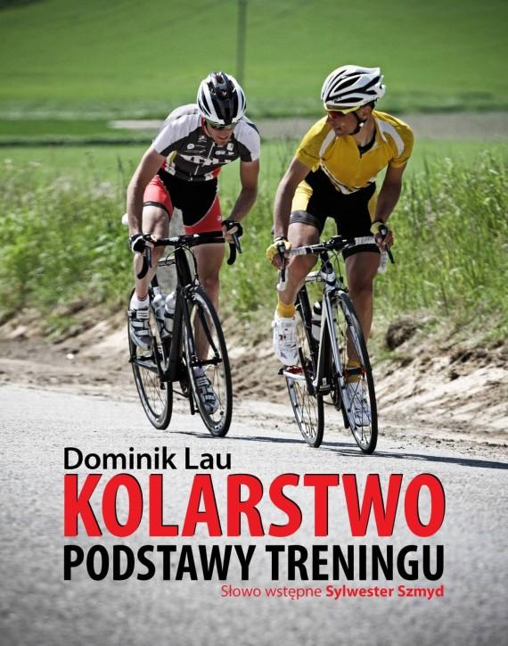 okładka Kolarstwo Podstawy treninguebook | EPUB, MOBI | Dominik  Lau