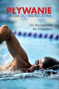 okładka Pływanie Droga do mistrzostwa. Ebook | EPUB,MOBI | Jim  Montgomery, Mo  Chambers