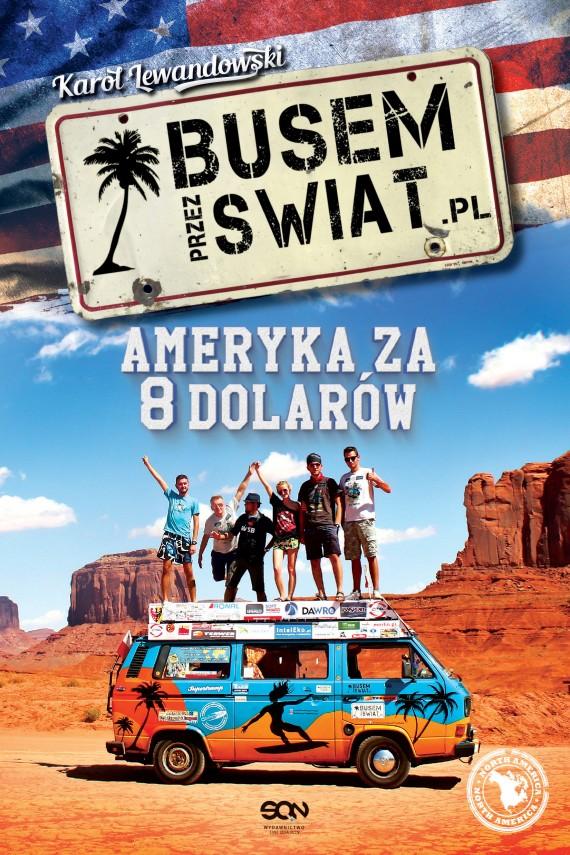 okładka Busem przez Świat. Ameryka za 8 dolarówebook | EPUB, MOBI | Karol Lewandowski