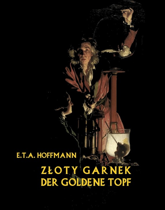 okładka Złoty garnek. Der Goldene Topf. Ebook | EPUB, MOBI | E. T. A. Hoffmann