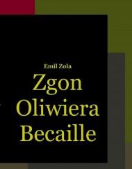 okładka Zgon Oliwiera Becaille i inne opowiadania. Ebook | EPUB,MOBI | Emil Zola
