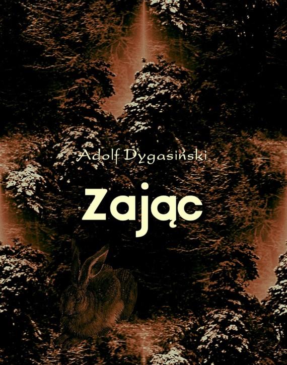okładka Zając. Ebook | EPUB, MOBI | Adolf  Dygasiński