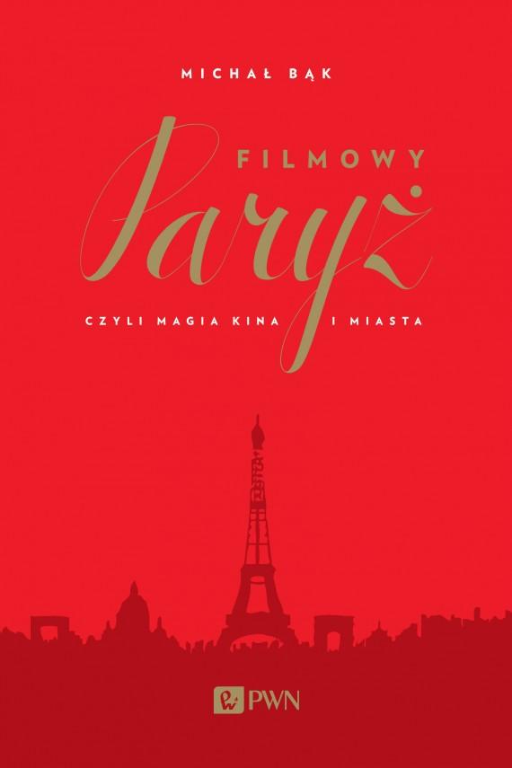 okładka Filmowy Paryżebook | EPUB, MOBI | Michał  Bąk