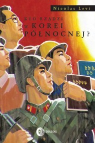 okładka Kto rządzi w Korei Północnej?, Ebook | Nicolas  Levi