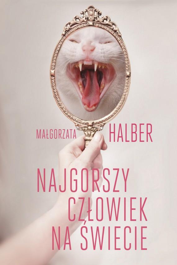 okładka Najgorszy człowiek na świecieebook | EPUB, MOBI | Małgorzata Halber