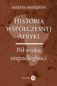 okładka Historia współczesnej Afryki. Pół wieku niepodległości, Ebook | Martin  Meredith