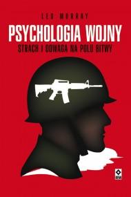 okładka Psychologia wojny. Strach i odwaga na polu bitwy. Ebook | papier | Leo Murray