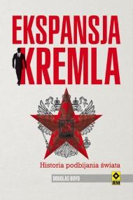 okładka Ekspansja Kremla. Historia podbijania świata. Ebook | papier | Douglas Boyd