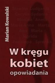 okładka W kręgu kobiet. Ebook | Marian Kowalski