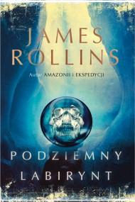 okładka Podziemny labirynt. Ebook | EPUB,MOBI | James Rollins