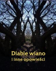 okładka Diable wiano i inne, opowieści. Ebook | EPUB,MOBI | Praca zbiorowa