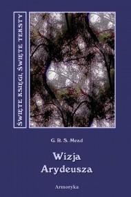 okładka Wizja Arydeusza. Ebook | EPUB,MOBI | George Robert  Stowe Mead