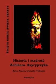 okładka Historia i mądrość Achikara Asyryjczyka, Ebook | Nieznany