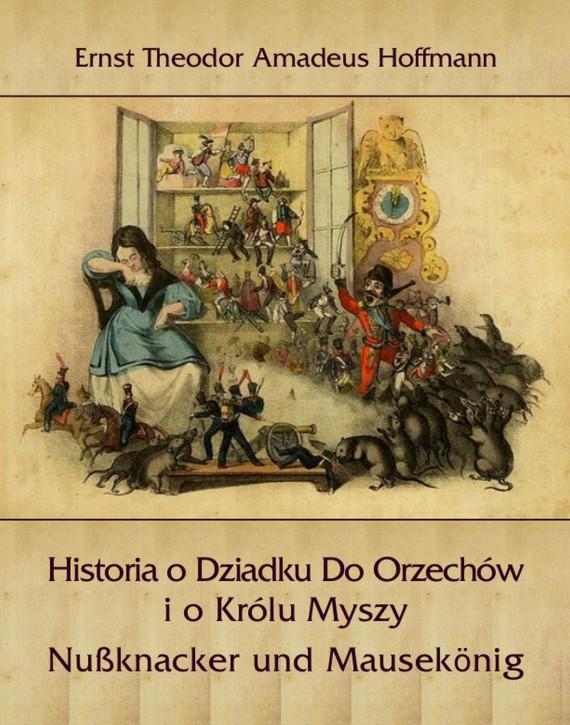 okładka Historia o Dziadku Do Orzechów i o Królu Myszyebook | EPUB, MOBI | E.T.A. Hoffmann