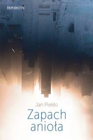 okładka Zapach anioła. Ebook | EPUB,MOBI | Jan  Piekło