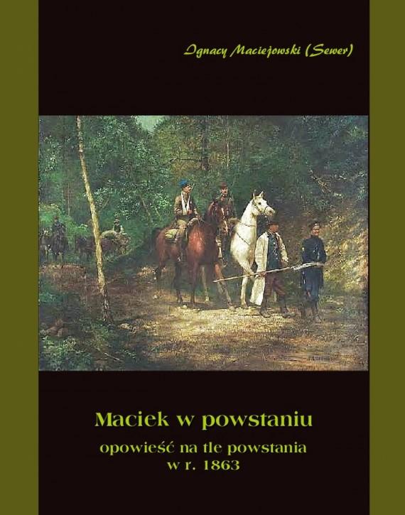 okładka Maciek w powstaniuebook   EPUB, MOBI   Ignacy Maciejowski