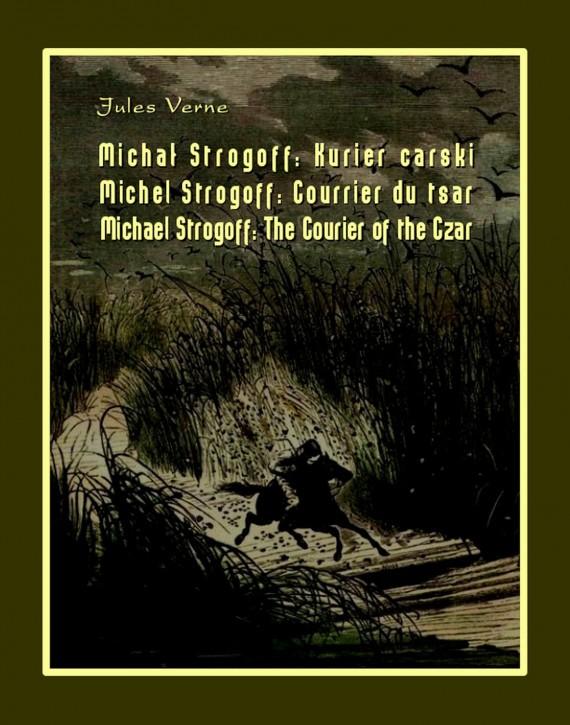 okładka Michał Strogoff. Kurier carskiebook | EPUB, MOBI | Jules Verne