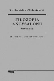 okładka Filozofia antysalonu. Wybór pism. Ebook | papier | Stanisław  Chołoniewski