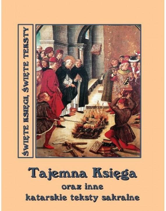 okładka Tajemna Księga oraz inne katarskie teksty sakralne. Ebook | EPUB, MOBI | Andrzej  Sarwa