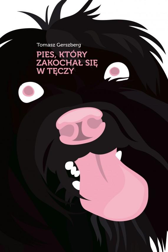 okładka Pies, który zakochał się w tęczy. Ebook | EPUB, MOBI | Tomasz Gerszberg