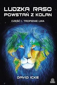 okładka Ludzka raso, powstań z kolan. Część I. Tropienie lwa. Ebook   EPUB,MOBI   David Icke