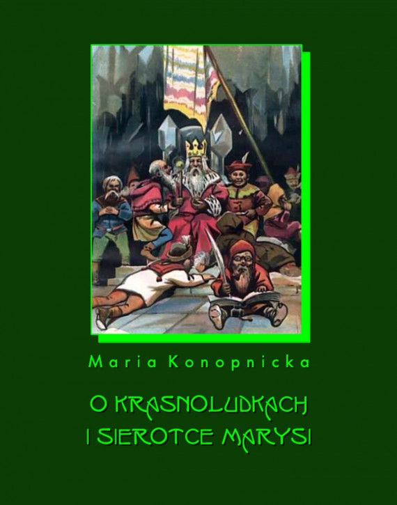 okładka O krasnoludkach i o sierotce Marysi. Ebook | EPUB, MOBI | Maria Konopnicka
