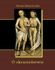okładka O okrucieństwie, Ebook | Marian  Zdziechowski
