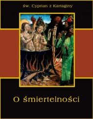 okładka O śmiertelności. Ebook | EPUB,MOBI | Św. Cyprian z Kartaginy